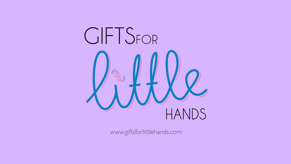 Gifts for Little Hands – Bringing Big Smiles to Little Faces