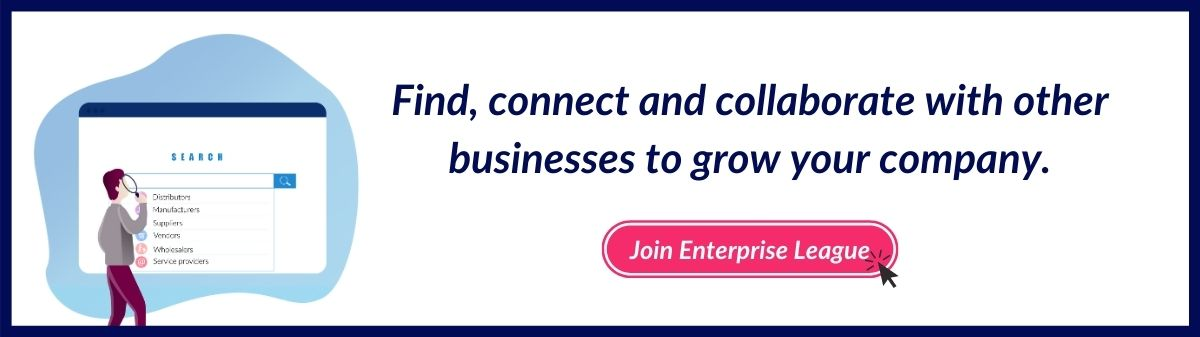 Join Enterprise League to find , connect and collaborate with other companies